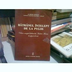 BATRANUL INTELEPT DE LA PYLOS - STEFAN COLCERIU  (volum omagial dedicat lui Andrei Avram la optzeci de ani)