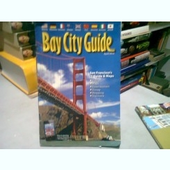 BAY CITY GUIDE SAN FRANCISCO 2012 - GHID TURISTIC IN LIMBA ENGLEZA