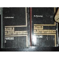 BAZELE ELECTROTEHNICII 2 VOLUME - R. RADULET