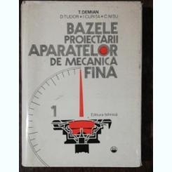 BAZELE PROIECTARII APARATELOR DE MECANICA FINA -T.DEMIAN