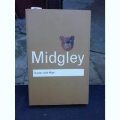 BEAST AND MAN - MARY MIDGLEY  (CARTE IN LIMBA ENGLEZA)