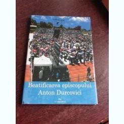BEATIFICAREA EPISCOPULUI ANTON DURCOVICI, CARTE FOTOGRAFIE