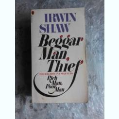 BEGGAR MAN, THIEF - IRWIN SHAW  (CARTE IN LIMBA ENGLEZA)