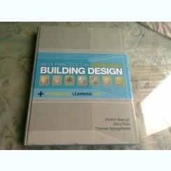 BEST PRACTICES IN SUSTAINABLE BUILDING DESIGN - SHAHIN VASSIGH  (CARTE IN LIMBA ENGLEZA)