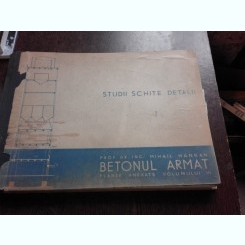BETONUL ARMAT, PLANSE ANEXATE VOLUMULUI III - MIHAIL HANGAN