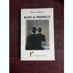 BILANT AL PIERDERILOR - MIHAI BANCIU