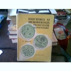 BIOCHIMIA SI MICROBIOLOGIA PRODUSELOR ALIMENTARE - D. MOTOC