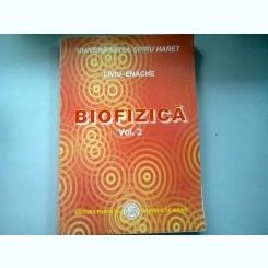 BIOFIZICA - LIVIU ENACHE  VOLUMUL 2