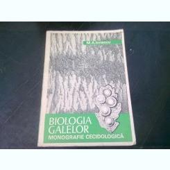 BIOLOGIA GALELOR. MONOGRAFIE CECIDOLOGICA - M.A. IONESCU