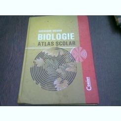 BIOLOGIE. ATLAS SCOLAR - GHEORGHE MOHAN