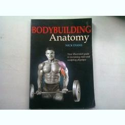 BODYBUILDING ANATOMY - NICK EVANS  (EXERCITII PENTRU INTARIREA MUSCULATURII)