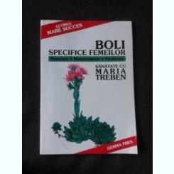 BOLI SPECIFICE FEMEILOR - MARIA TREBEN