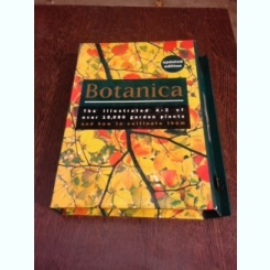 Botanica, The illustrated A=Z over 10,000 garden plante and how to cultivate them  (text in limba engleza)