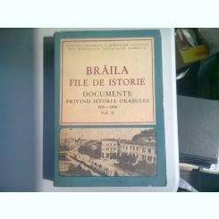 BRAILA. FILE DE ISTORIE. DOCUMENTE PRIVIND ISTORIA ORASULUI 1919-1944   VOL.II