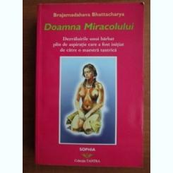 BRAJAMADAHAVA BHATTACHARYA - DOAMNA MIRACOLULUI