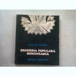 BRODERIA POPULARA ROMANEASCA - NICOLAE DUNARE  (DEDICATIE)