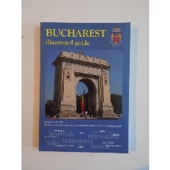 BUCHAREST ILLUSTRATED GUIDE