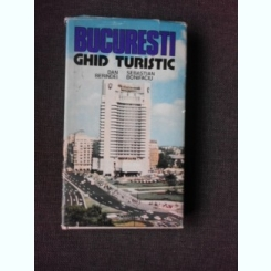 BUCURESTI GHID TURISTIC ,DAN BERINDEI,SEBASTIAN BONIFACIU 1980 + HARTA