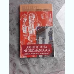 BUCURESTI, TRASEU URBAN, ARHITECTURA NEOROMANEASCA