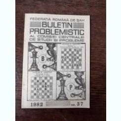 BULETIN PROBLEMISTIC AL COMISIEI CENTRALE DE STUDII SI PROBLEME NR. 37/1982