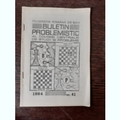 BULETIN PROBLEMISTIC AL COMISIEI CENTRALE DE STUDII SI PROBLEME NR. 41/1984