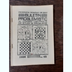 BULETIN PROBLEMISTIC AL COMISIEI CENTRALE DE STUDII SI PROBLEME NR. 45/1986