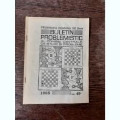 BULETIN PROBLEMISTIC AL COMISIEI CENTRALE DE STUDII SI PROBLEME NR. 49/1988