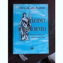 BULETINUL JURISPRUDENTEI. CULEGERE DE PRACTICA JUDICIARA SEMESTRUL I 1998. CURTEA DE APEL PLOIESTI