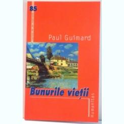 BUNURILE VIETII DE PAUL GUIMARD , EDITIE REVAZUTA , 2005