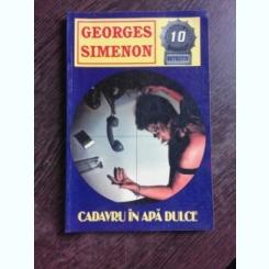 CADAVRU IN APA DULCE - GEORGES SIMENON