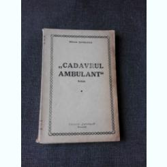 CADAVRUL AMBULANT - MIRCEA SERBANESCU  (SCHITE)