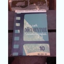 CAIET DE DOCUMENTARE CINEMATOGRAFICA NR.10/1962