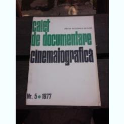CAIET DE DOCUMENTARE CINEMATOGRAFICA NR.5/1977