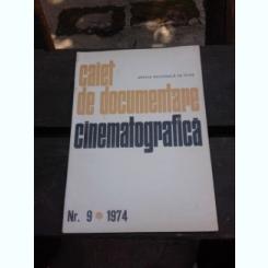 CAIET DE DOCUMENTARE CINEMATOGRAFICA NR.9/1974