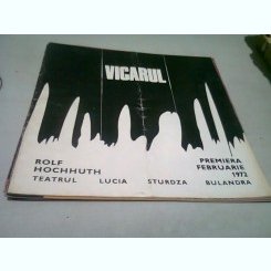 CAIET PROGRAM  TEATRUL LUCIA STURZA BULANDRA/ VICARUL DE ROLF HOCHHUTH