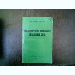 Caile de atac de reformare in procesul civil - Viorel Daghie