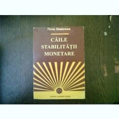 Caile stabilitatii monetare - Florea Dumitru
