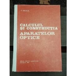 CALCULUL SI CONSTRUCTIA APARATELOR OPTICE - P. DODOC