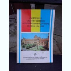 CALENDARUL CRESTI ORTODOX AL ROMANILOR BUCOVINENI PE ANUL 1994-1995