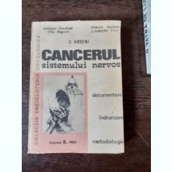 CANCERUL SISTEMULUI NERVOS - C. ARSENI  VOLUMUL 8