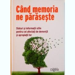 CAND MEMORIA NE PARASESTE, SFATURI SI INFORMATII UTILE PENTRU CEI AFECTATI DE DEMENTA SI APROPIATII LOR, 2014