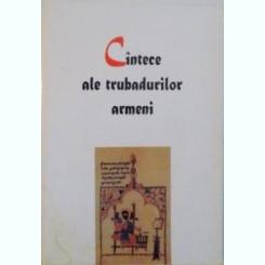 CANTECE ALE TRUBADURILOR ARMENI