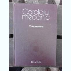 CAROTAJUL MECANIC - V. MURESEANU
