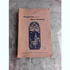 CARPENTRAS ET MONT-VENTOUX - P. DE CHAMPEVILLE  (GHID, TEXT IN LIMBA FRANCEZA)