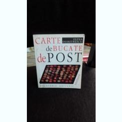 CARTE DE BUCATE DE POST - ELENA DUMITRESCU