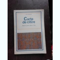 CARTE DE CITIRE - LUCIA ATANASESCU  MANUAL CLASA A VI-A, 1979, EDITIE BROSATA