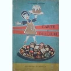 CARTE DE DULCIURI - ECATERINA TEISANU