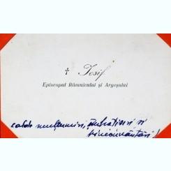 CARTE DE VIZITA IPS IOSIF, EPISCOPUL RAMNICULUI SI ARGESULUI, SCRISA CU CERNEALA ALBASTRA