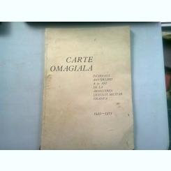 CARTE OMAGIALA INCHINATA ANIVERSARII A 50 DE ANI DE LA ABSOLVIREA LICEULUI MILITAR DIN CRAIOVA 1921-1971