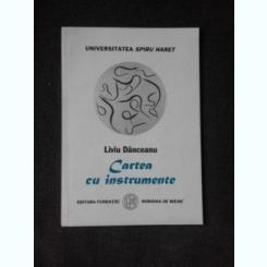CARTEA CU INSTRUMENTE - LIVIU DANCEANU